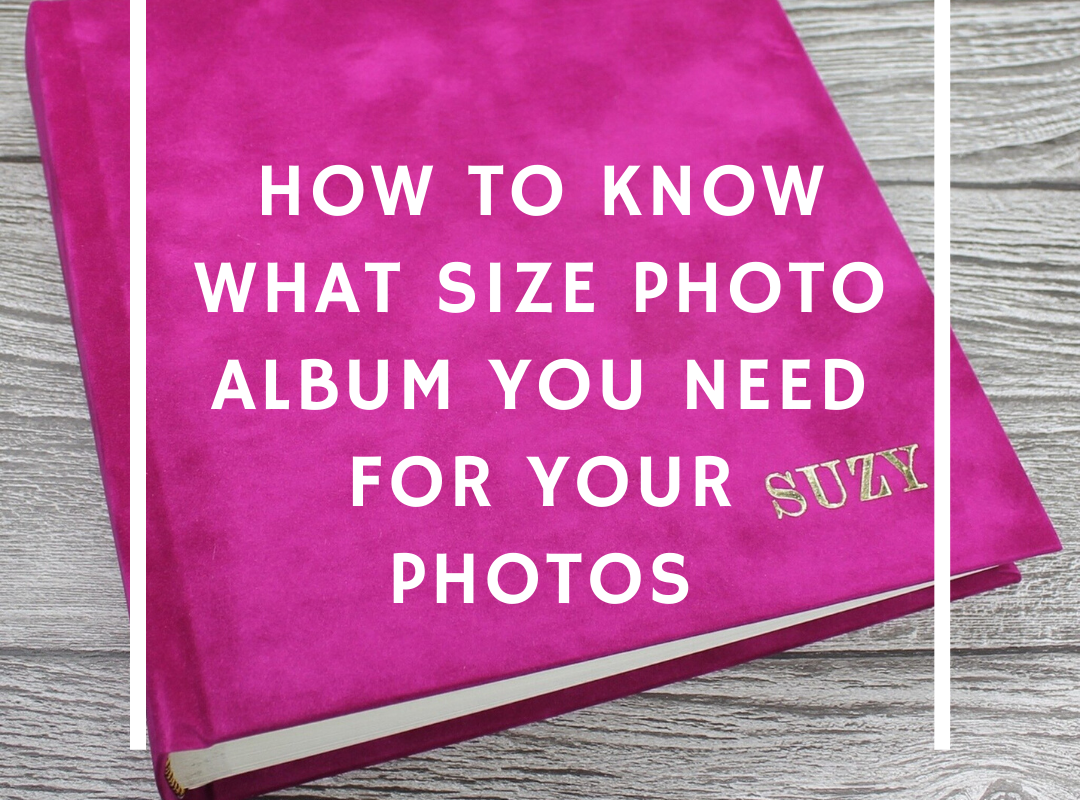 How to know what size photo album you need for your photos
