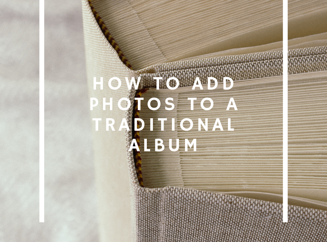 how to add phtos to a traditional photo album